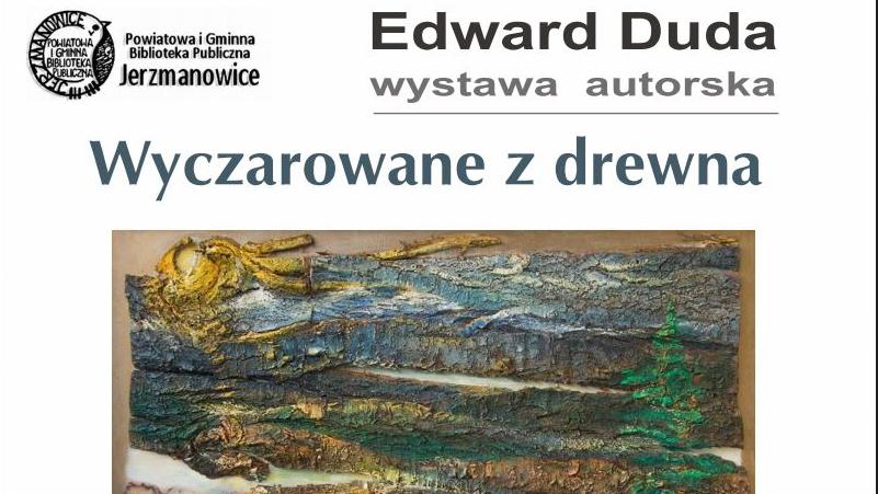 Wyczarowane z drewna w Jerzmanowicach